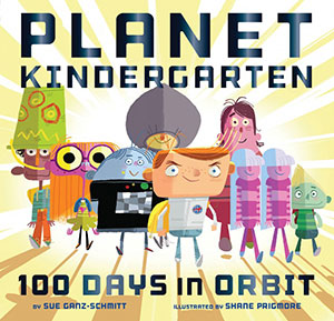 Planet Kindergarten: 100 Days in Orbit