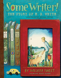 Some Writer! The Story of E.B. White