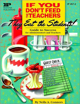 If You Don't Feed the Students, They'll Eat the Teachers!