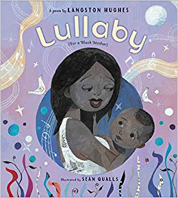 Lullaby for a (Black) Mother by Langston Hughes and Sean Qualls