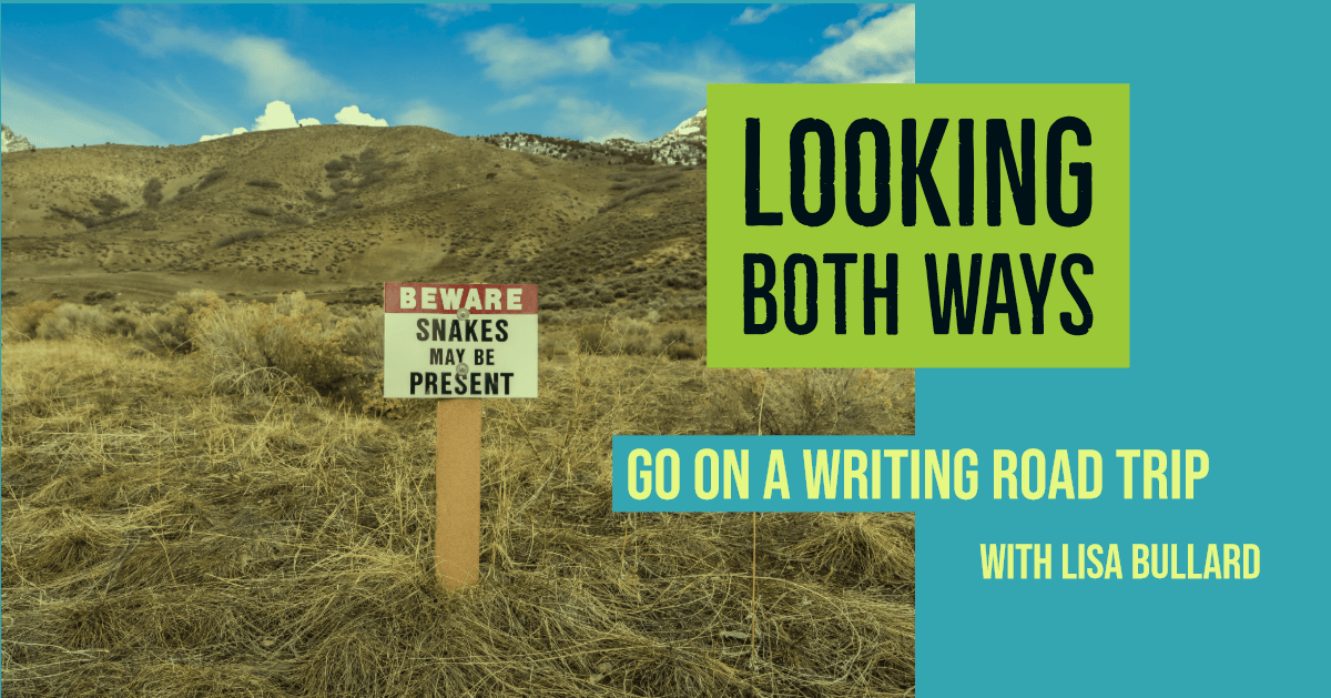 """Looking Both Ways"" by Lisa Bullard in Writing Road Trip"