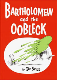 Bartholomew and the Oobleck