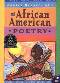 Ashley Bryan's ABCs of African American Poetry