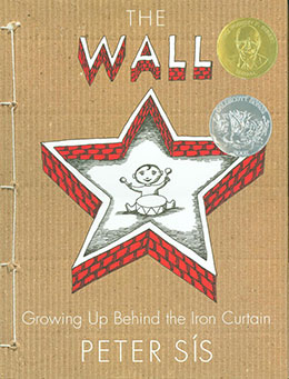 The Wall: Growing Up Behind the Iron Curtain, Peter Sis