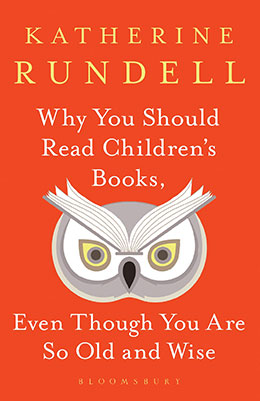 Why You Should Read Children's Books Even Though You Are Old and Wise